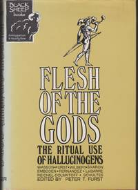 Flesh of the Gods: The Ritual Use of Hallucinogens
