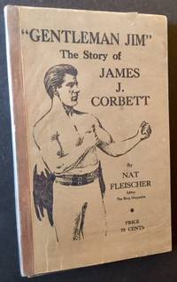 Gentleman Jim: The Story of James J. Corbett by Nat Fleischer - Paperback - First Edition - 1942 - from Appledore Books, ABAA (SKU: 16464)