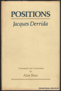 Positions. by  Jacques DERRIDA - First Edition - 1981 - from Grendel Books, ABAA/ILAB (SKU: 91201)
