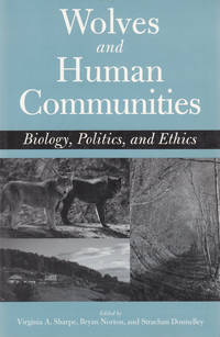 Wolves and Human Communities Biology, Politics, and Ethics.