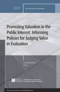 Promoting Valuation in the Public Interest : Informing Policies for Judging Value in Evaluation