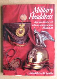 Military Headdress: A Pictorial History of Military Headgear from 1660 to 1914.