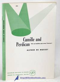Camille and Perdican (On ne badine pas avec l'amour) (Chandler Editions in  Drama)