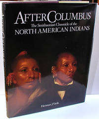 After Columbus:The Smithsonian Chronicle of the North American Indians
