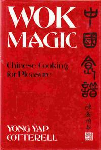 Wok Magic Chinese Cooking for Pleasure
