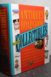 image of Antiques Roadshow Collectibles  The Complete Guide to Collecting 20th  Century Glassware, Costume Jewelry, Memorabila, Toys and More From the  Most-Watched Show on PBS