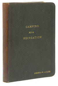 Camping as a Recreation [Cover title] by Atlee, Joshua W - 1913