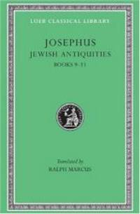 Josephus: Jewish Antiquities: Books 9-11 (Loeb Classical Library No. 326)