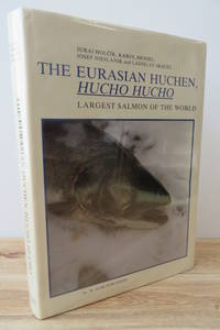 The Eurasian Huchen, Hucho hucho: Largest Salmon of the World