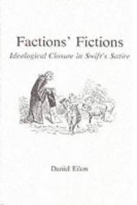 Factions' Fictions. Ideological Closure in Swift's Satire.