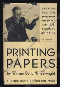 Printing Papers by  William Bond Wheelwright - First Edition - 1936 - from MagicCarpetBooks.com and Biblio.co.uk