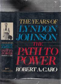image of The Path to Power: The Years of Lyndon Johnson I.