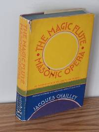 The Magic Flute; Masonic Opera: An Interopretation of the Libretto and the Music