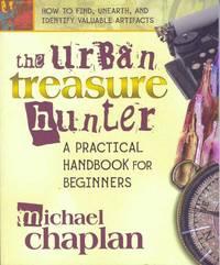 THE URBAN TREASURE HUNTER; A Practical Handbook for Beginners