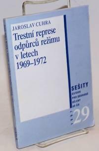 Trestni Represe Odpurcu Rezimu v Letech 1969-1972