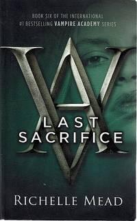 Last Sacrifice: Book Six Vampire Academy Series