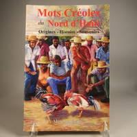 Mots creoles du Nord'Haiti, Orignes - Histoire - Souvenirs