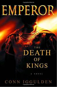 image of The Death of Kings (The Emperor Series)