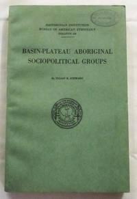 Basin-Plateau Aboriginal Sociopolitical Groups.  Smithsonian Institution Bureau of American Ethnology Bulletin 120