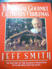 The Frugal Gourmet Celebrates Christmas by  Jeff Smith - Hardcover - 1991 - from Hammonds Books  (SKU: 107097)
