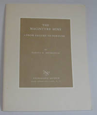 THE MACINTYRE MINE - FROM FAILURE TO FORTUNE by  Harold K Hochschild - Paperback - 1962 - from Village Bookmarket and Biblio.com