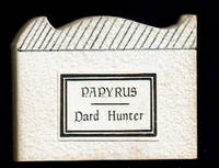 DARD HUNTER ON PAPYRUS. Excerpted from The Story of Early Printing by Dard Hunter.