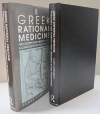 Greek Rational Medicine: Philosophy and Medicine from Alcmaeon to the Alexandrians