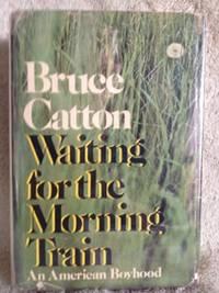 Waiting for the Morning Train: An American Boyhood