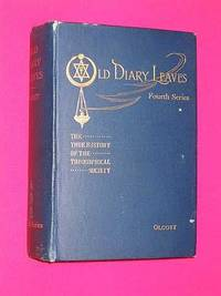 Old Diary Leaves: Fourth Series, 1887-1892 - The Only Authentic History of the Theosophical Society