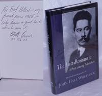 image of The Last Romantic: A poet among publishers. The oral autobiography of John Hall Wheelock