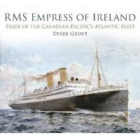 RMS Empress of Ireland by Derek Grout - Paperback - from SeaWaves Press and Biblio.com
