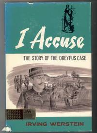 I ACCUSE The Story of the Dreyfus Case