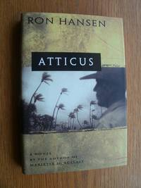Atticus by  Ron Hansen - First edition first printing - 1996 - from Scene of the Crime Books, IOBA (SKU: biblio12100)