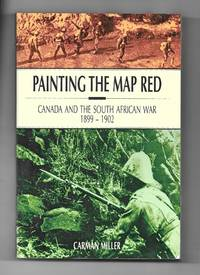 Painting the Map Red: Canada and the South African War 1899-1902 (Canadian War Museum Historical...