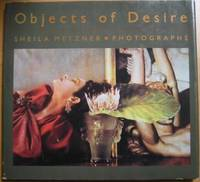 Objects of Desire: Sheila Metzner Photographs