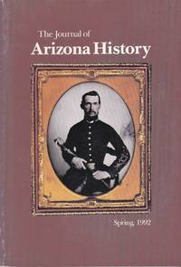 The Journal of Arizona History: Volume 33, Number 1: Spring, 1992 by Dinges, Bruce J. (editor-in-chief); Campbell, Julie A. (associate editor); Sonnichsen, C. L. (senior editor) - 1992