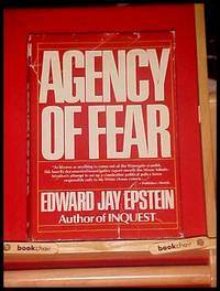 AGENCY OF FEAR by Edward Jay Epstein - 1st Edition-1st Printing - 1977 - from jakoll and Biblio.com