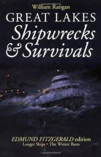 Great Lakes Shipwrecks and Survivals by William Ratigan