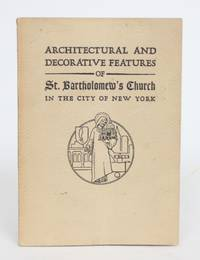 image of Architectural and Decorative Features of St. Bartholomew's Church In the city of New York