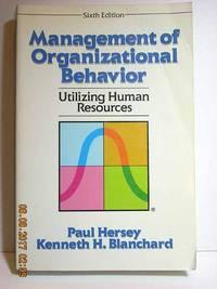 Management of Organizational Behavior  Utilizing Human Resources