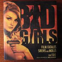 BAD GIRLS.  Film Fatales, Sirens, and Molls