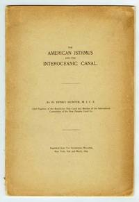 The American Isthmus and the Interoceanic Canal; A Review of the Nicaragua Canal Scheme