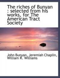 image of The Riches of Bunyan: Selected from His Works, for the American Tract Society