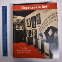 """Degenerate Art:"" The Fate of the Avant-Garde in Nazi Germany"
