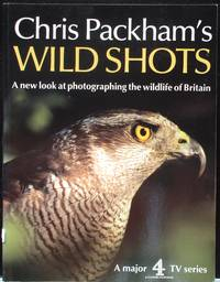 Chris Packham's Wild Shots. A new look at photographing the wildlife of Britain.