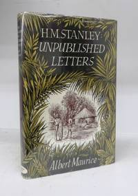 H.M. Stanley: Unpublished Letters by  Albert Maurice - Hardcover - 1957 - from Attic Books (SKU: 100685)