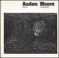 Auden Poems / Moore Lithographs: An exhibition of a book dedicated by Henry Moore to WH Auden with related drawings
