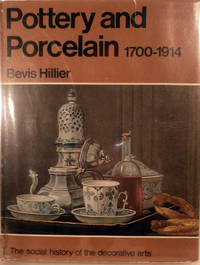 Pottery and Porcelain 1700-1914 England, Europe and North America The Social History of the Decorative Arts by  Bevis Hillier - 1st American edition - 1968 - from Royoung bookseller, Inc. (SKU: 8928)