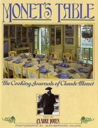 Monet's Table: The Cooking Journals of Claude Monet by  Claire Joyes - Hardcover - 1990 - from ThriftBooks (SKU: G0671692593I3N10)