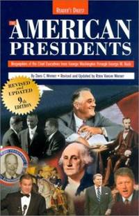 The American Presidents : Biographies of the Chief Executives from George Washington to George W. Bush